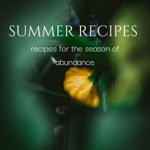 a yellow squash on the vine with text overlay Summer Recipes for the season of abundance